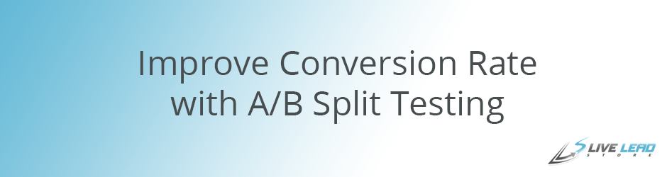 Improve Conversion Rate with A/B Split Testing
