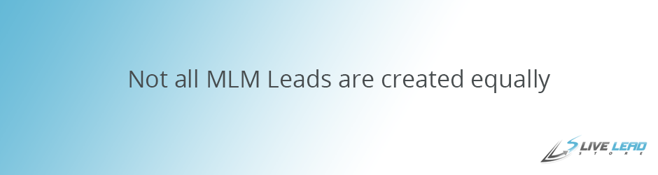 Not all MLM Leads are created equally